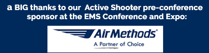 Thanks to our Active Shooter pre-conference sponor - Air Methods